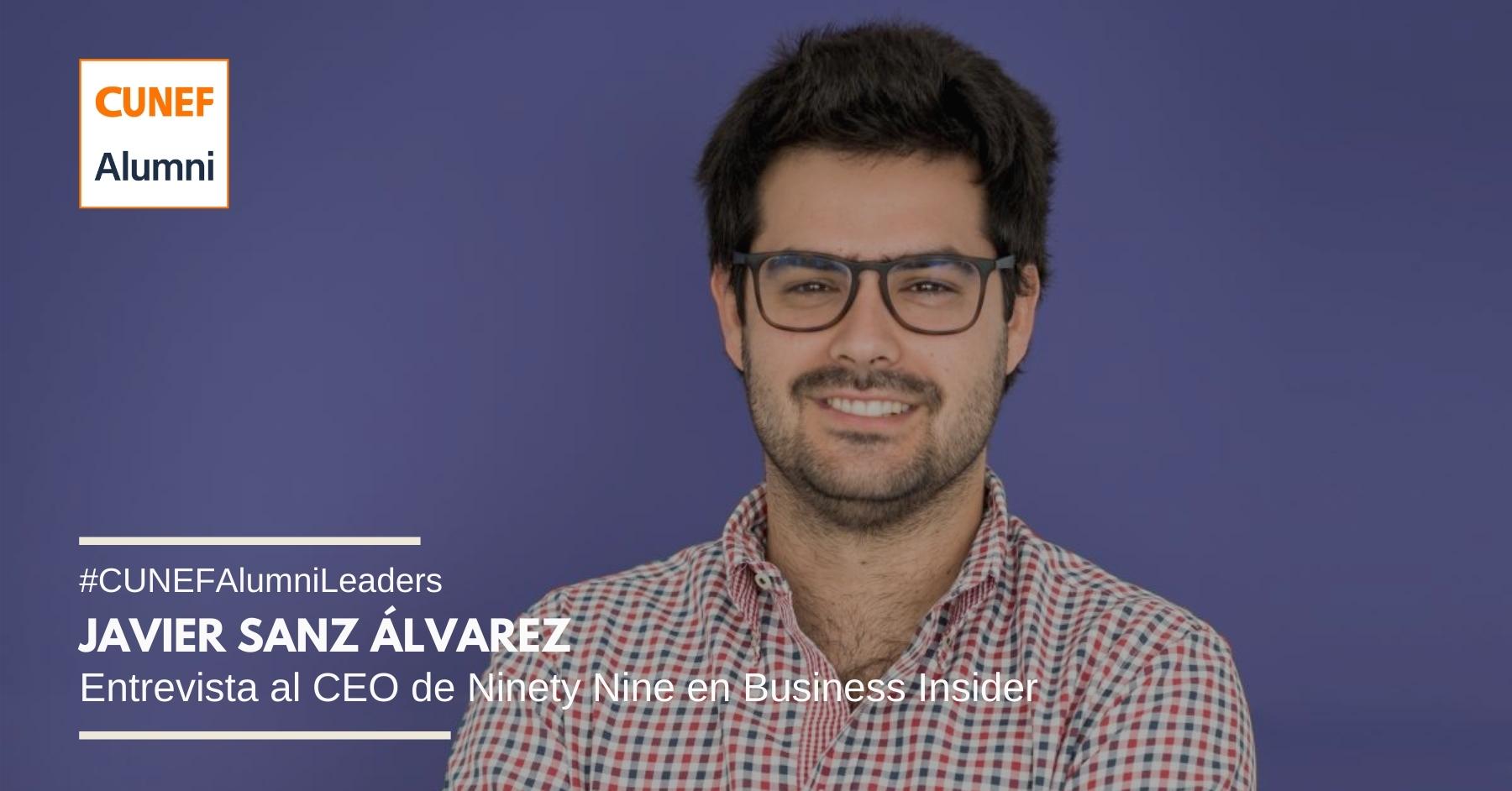 Javier Sanz Álvarez, antiguo alumno de CUNEF y CEO de Ninety Nine, entrevistado en Business Insider
