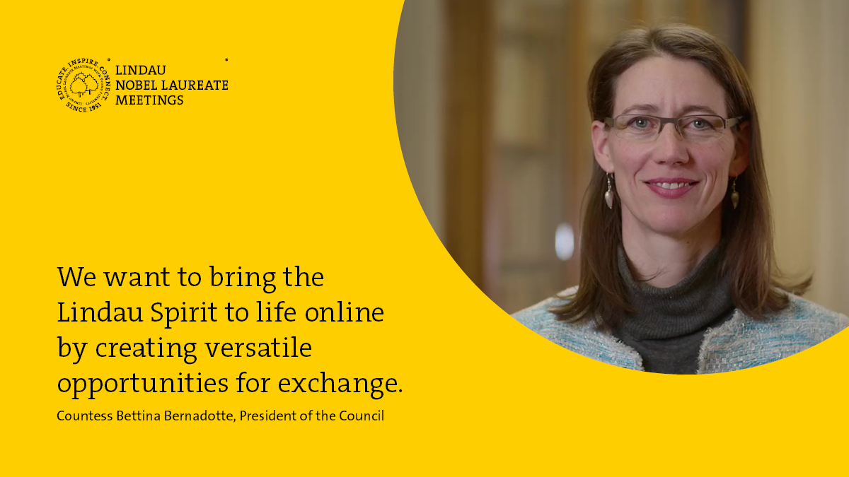 Picture of Countess Bettina Bernadotte with quote: We wan t ot bring the Lindau Spirit to life online by creating versatile opportunities for exchange.
